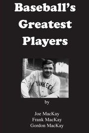 Baseball's Greatest Players, MacKay Frank
