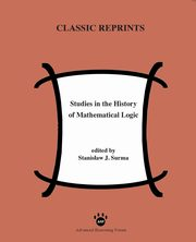 ksiazka tytuł: Studies in the History of Mathematical Logic autor: