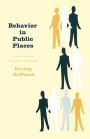 Behavior in Public Places, Goffman Erving