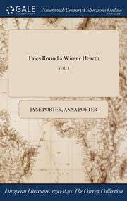 ksiazka tytuł: Tales Round a Winter Hearth; VOL. I autor: Jane Porter