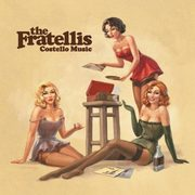 Costello music, Fratellis