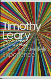 The Psychedelic Experience, Leary Timothy, Metzner Ralph, Alpert Richard