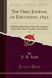 The Ohio Journal of Education, 1852, Vol. 1, Lord A. D.