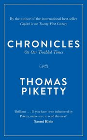 Chronicles On Our Troubled Times, Piketty Thomas