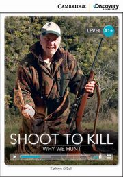 Shoot to Kill: Why We Hunt, O'Dell Kathryn