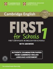 Cambridge English First 1 for Schools First Certificate in English for Schools with answers,