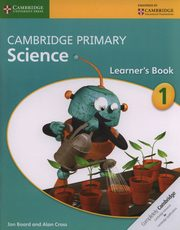 Cambridge Primary Science Learner?s Book 1, Board Jon, Cross Alan