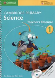 Cambridge Primary Science Teacher?s Resource 1, Board Jon, Cross Alan