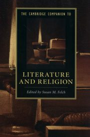 The Cambridge Companion to Literature and Religion,